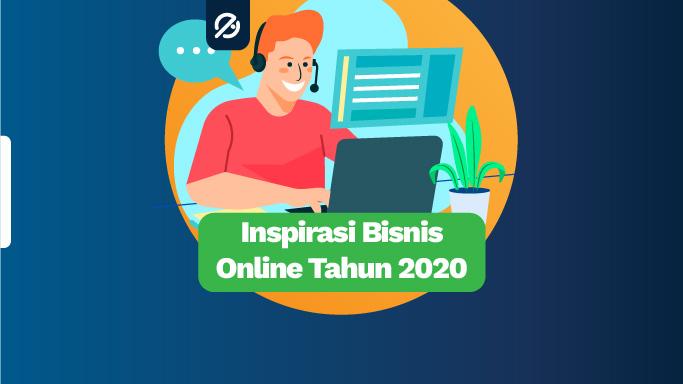 Pilihan Bisnis Online yang Menguntungkan di Tahun 2020